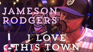 Jameson Rodgers - I Love This Town