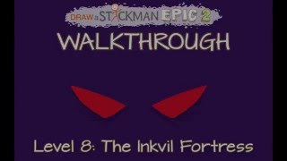 Draw A Stickman: Epic 2- Walkthrough Level 8- The Inkvil Fortress
