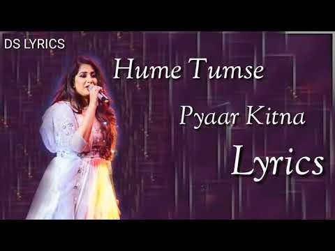 Hame Tumse Pyaar Kitna Lyrics ( Title  Track)shreya Ghoshal )😊😊😊