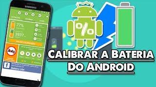 Como Calibrar Corretamente a Bateria do seu Android! [ROOT]