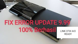 Tutorial Cara Mengatasi Error Update PS3 CFW 9.99 {LINK}