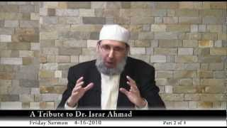 A Tribute to Dr. Israr Ahmad  (The Message) 2 of 4