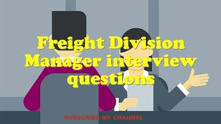 Freight Division Manager interview questions