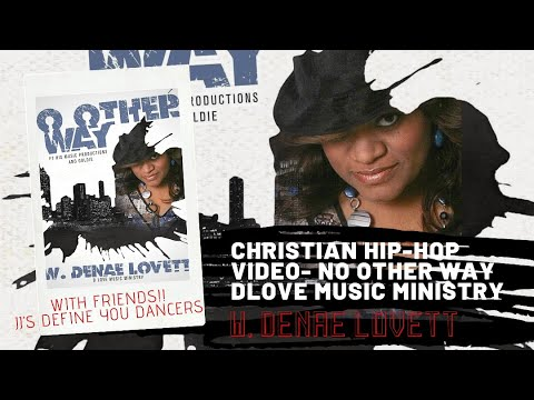 """No Other Way"" Christian HipHop video - DLOVE Music Ministry"
