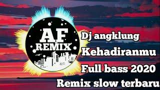 Download Dj angklung kehadiranmu (remix slow terbaru  2020)