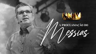 A Proclamação do Messias- Pr. Alcedir Sentalin