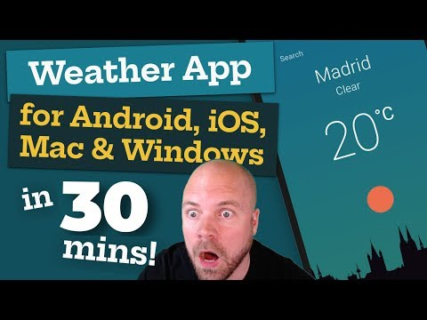 Create A Weather App For Android, IOS, Mac & Windows - In 30 MINUTES!