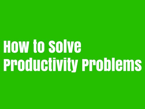 How do you solve productivity problems with delay, lack of achievements, and getting bored fast