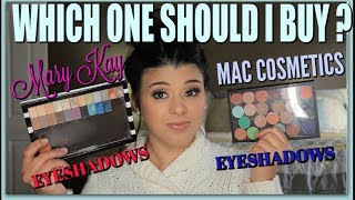Which one Should I buy ? Mary Kay Eyeshadows VERSUS MAC Cosmetics