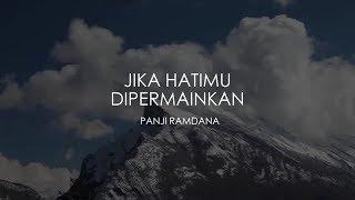 Jika Hatimu Dipermainkan Melody Dalam Puisi Panji Ramdana
