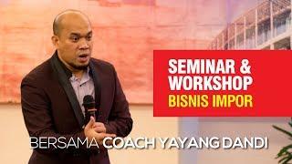 Download Video IMPOR.CLUB - Seminar & Workshop Bisnis Impor Bersama Coach Yayang Dandi Purwana MP3 3GP MP4
