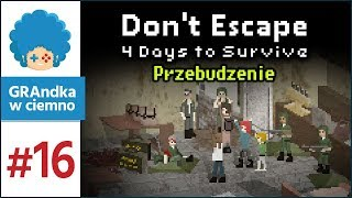 Don't Escape: 4 Days to Survive PL #16 | O, kogo my tu mamy! [1/2]