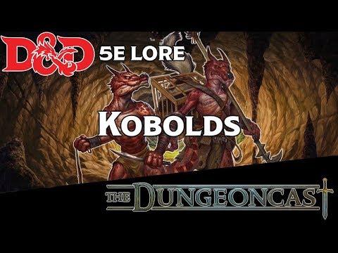 D&D 5E Monster Mythos: Kobolds - The Dungeoncast Ep.55