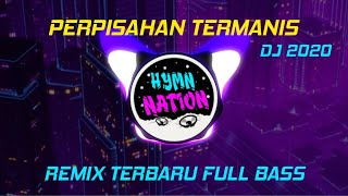 Download Lagu DJ PERPISAHAN TERMANIS TERBARU FULL BASS || DJ REMIX FULL BASS 2020-HYMN mp3