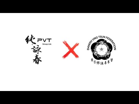PVT 純。詠春  x  DVTF Danish Ving Tsun Federation