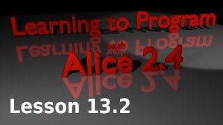 Alice Tutorial 2.4 Lesson 13.2 - World Level Methods (2 Of 2)