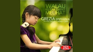 Provided to YouTube by Believe SAS Engkaulah Perisaiku (feat. Jason, Agnes Chen) · Grezia Epiphania Walau Ku Tak Dapat Melihat (feat. Jason, Agnes Chen) ...