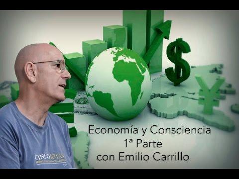 08 Economia y consciencia (Parte 1) con Emilio Carrillo