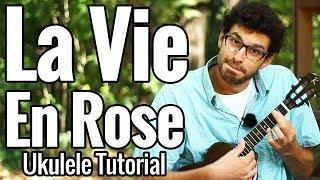 La Vie En Rose - Ukulele Chord Melody Tutorial + Play Along