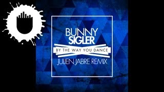 Bunny Sigler - By The Way You Dance (Julien Jabre Remix) (Cover Art)