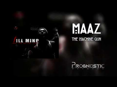 Maaz The MachineGun - Ill Mind: Sargoshizz