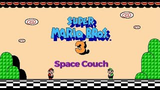 | SUPER MARIO BROS 3 | GROWN MEN CAN'T BEAT THE FIRST WORLD (SPACE COUCH)