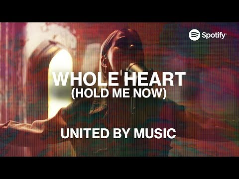 UNITED by : Whole Heart Hold Me Now  Spotify