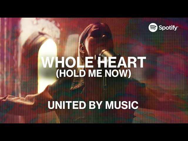 UNITED by Music: Whole Heart (Hold Me Now)   Spotify