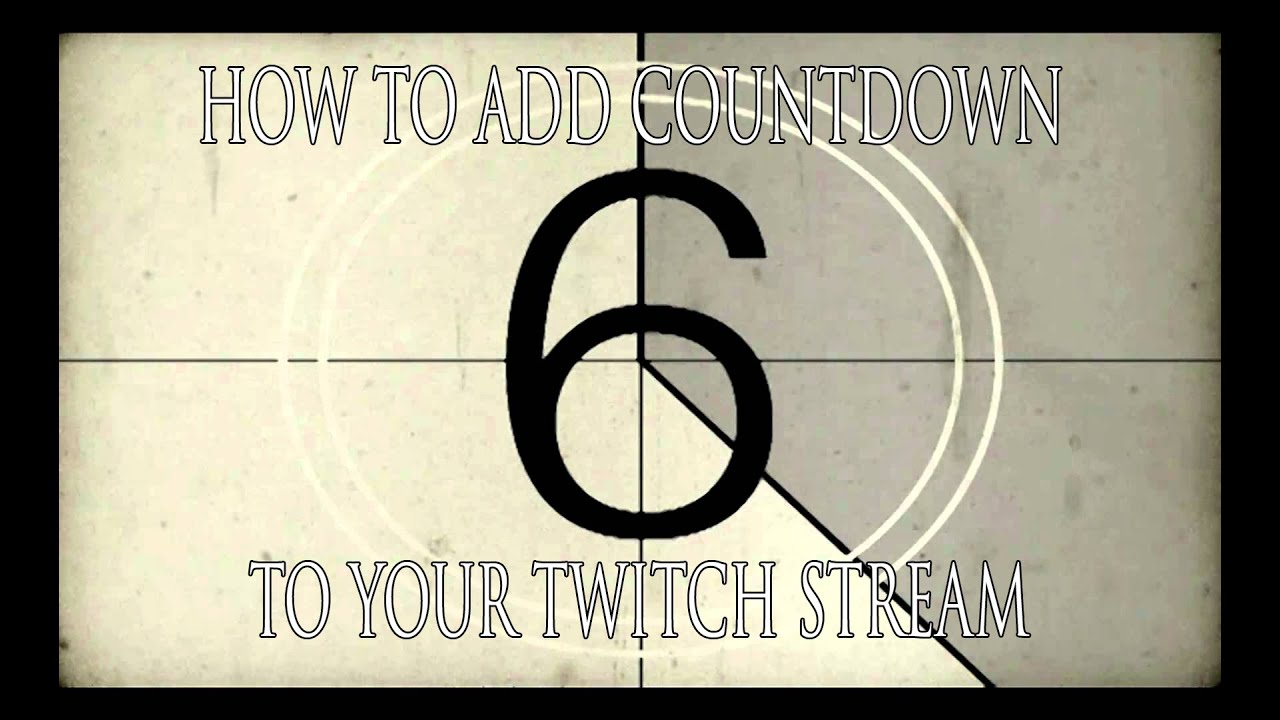 How To Stream To Twitch: HOW TO: Adding Countdown/timer To Twitch Stream