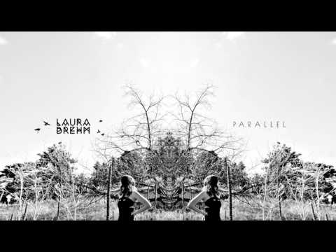 Laura Brehm - Parallel