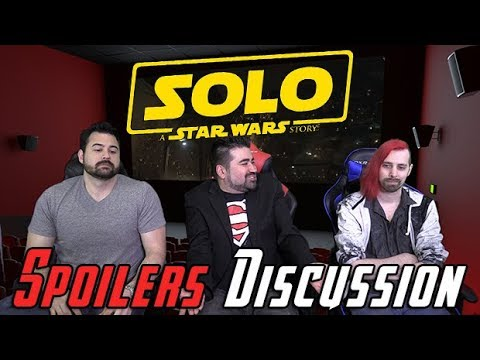 Solo - Angry Spoilers Review Discussion!