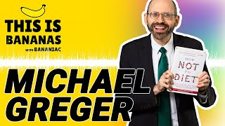 How Not to Diet | Michael Greger, MD #27