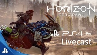 Horizon Zero Dawn  - 4K Gameplay Livecast | PS4 Pro