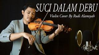 Alunan Biola SUCI DALAM DEBU - Iklim Violin Cover by Rudi Alamsyah