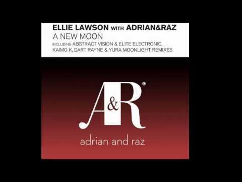 Ellie Lawson with Adrian & Raz - A New Moon (Dart Rayne & Yura Moonlight Remix)