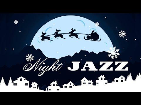 Christmas Jazz Night - Winter Holiday JAZZ - Smooth Night Jazz Instrumental Music