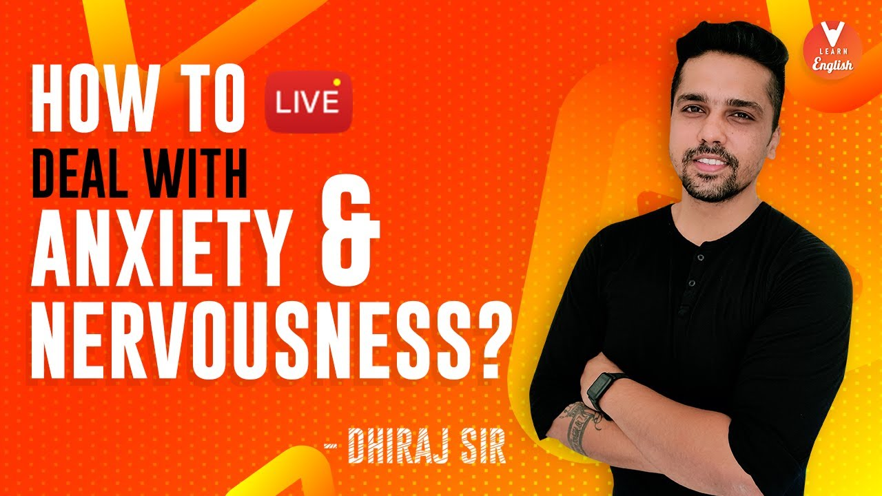 How to Deal With ANXIETY   How to Deal With NERVOUSNESS   By Dhiraj Sir   V Learn English