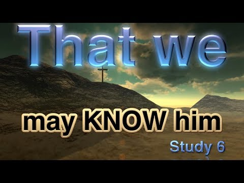 """""""That we may know Him that is true"""" Study 6: Children walking in truth"""