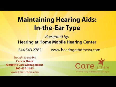 Maintaining In the Ear Hearing Aids