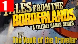 Tales from the Borderlands Episode 5 Walkthrough Part 1 Full PC Gameplay Vault of the Traveler HD