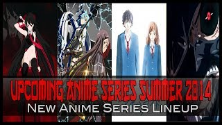 Upcoming Summer 2014 Anime Line-up [Most Anticipated New Anime Series]