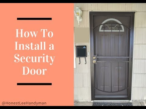 How To Install a Security Door / Easy DIY