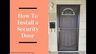 How To Install a Security Door / Easy DIY