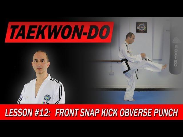 Front Snap Kick Obverse Punch - Taekwon-Do Lesson #12