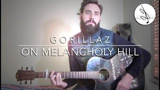 ON MELANCHOLY HILL - GORILLAZ (Cover)
