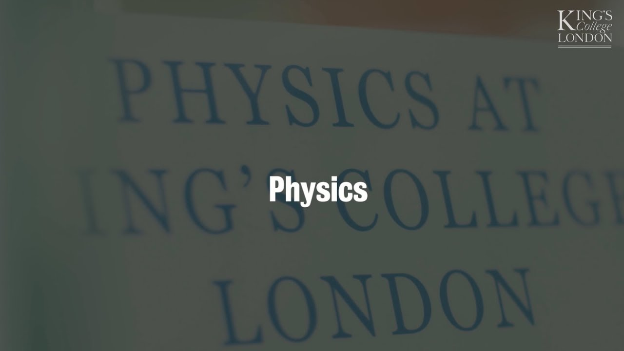 Physics | Study at King's | King's College London