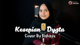 Download lagu KESEPIAN - DYGTA | COVER BY RAHAYU KURNIA