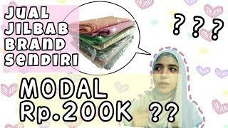 BISNIS JILBAB BRAND SENDIRI HANYA BERMODAL Rp200 RIBU ??