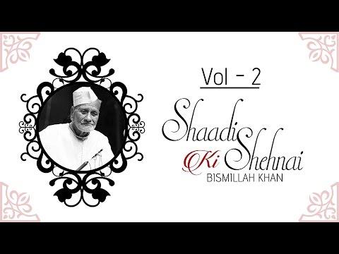 Shaadi Ki Shehnai - Badhai I Vol 2 I Audio Jukebox I Instrumental I Ustad Bismillah Khan