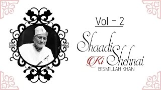 Shaadi Ki Shehnai - Badhai I Vol 2 I Audio Jukebox I Instrumental I Ustad Bismillah Khan